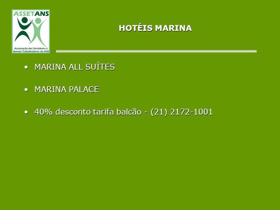 HOTÉIS MARINA MARINA ALL SUÍTESMARINA ALL SUÍTES MARINA PALACEMARINA PALACE 40% desconto tarifa balcão - (21) 2172-100140% desconto tarifa balcão - (2
