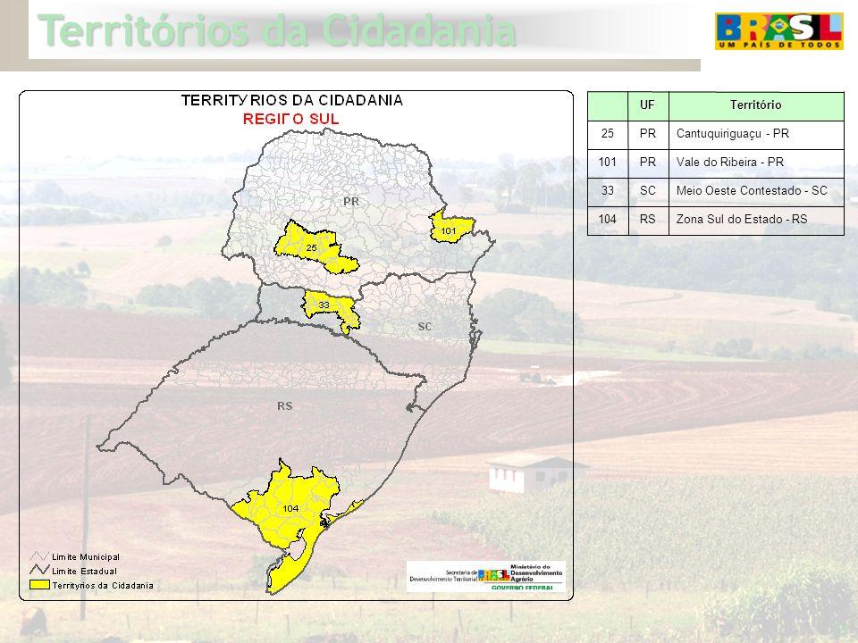 Territórios da Cidadania 33 104 33 101 25 Zona Sul do Estado - RSRS Meio Oeste Contestado - SCSC Vale do Ribeira - PRPR Cantuquiriguaçu - PRPRTerritór