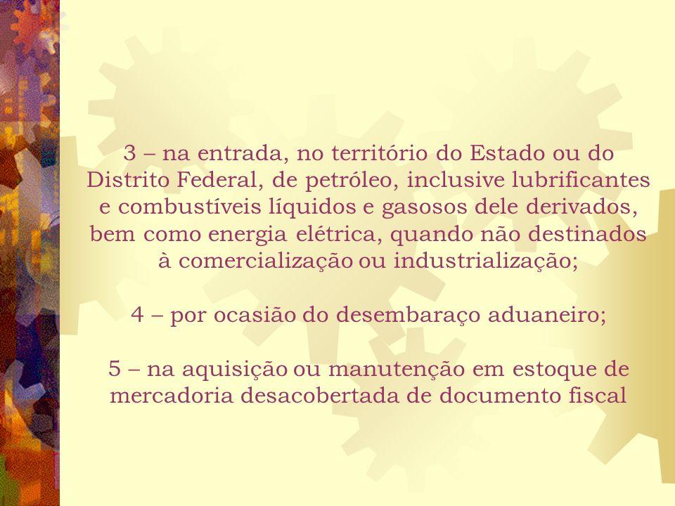 6 O recolhimento não exclui a incidência dos seguintes impostos ou contribuições, devidos na qualidade de contribuinte ou responsável: ICMS devido : 1