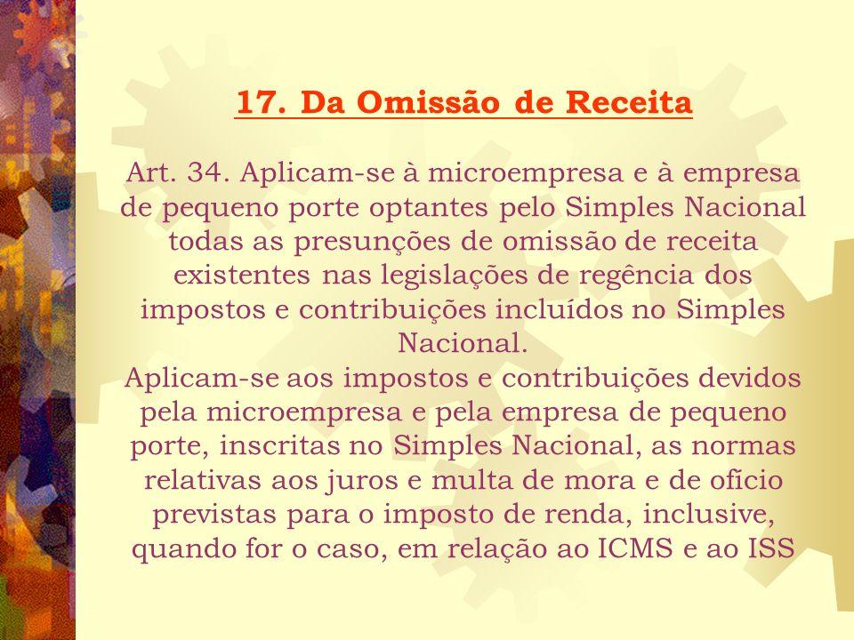 Na hipótese de a microempresa ou empresa de pequeno porte exercer alguma das atividades de prestação de serviços previstas nos incisos XIII a XXVI do