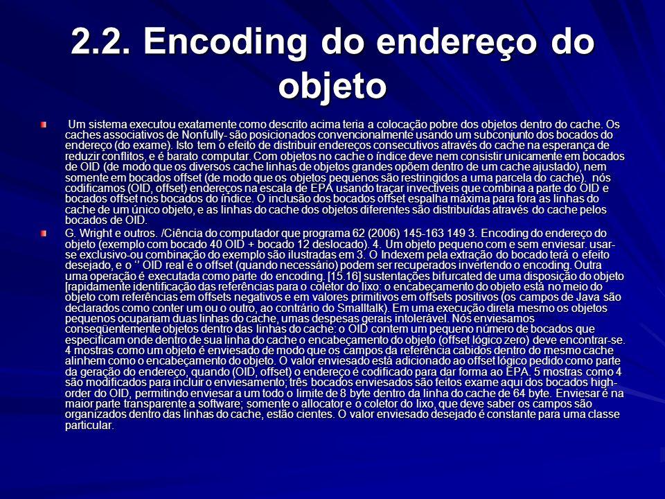 . 148 G. Wright e outros. /Ciência do computador que programa 62 (2006) 145-163 2. Um cache objeto-dirigido (simplificado). Cada linha do cache do obj