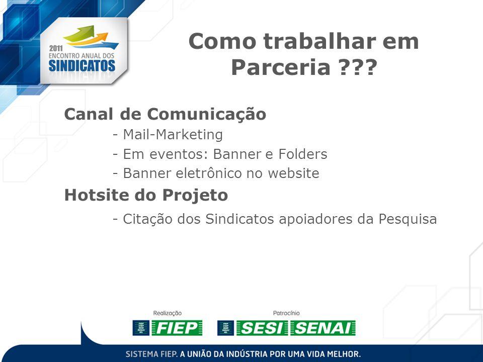 Como trabalhar em Parceria ??? Canal de Comunicação - Mail-Marketing - Em eventos: Banner e Folders - Banner eletrônico no website Hotsite do Projeto
