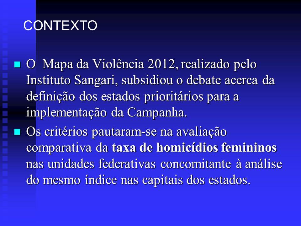 O Mapa da Violência 2012, realizado pelo Instituto Sangari, subsidiou o debate acerca da definição dos estados prioritários para a implementação da Ca