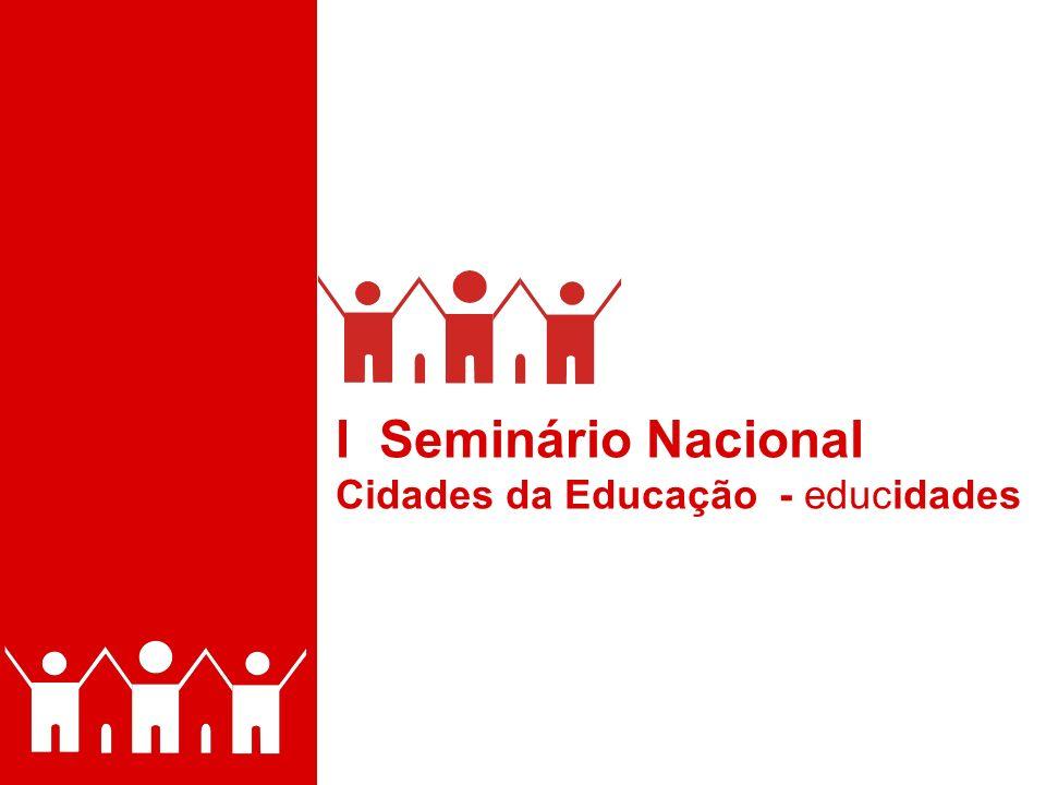 I SEMINÁRIO NACIONAL CIDADES DA EDUCAÇÃO educidades
