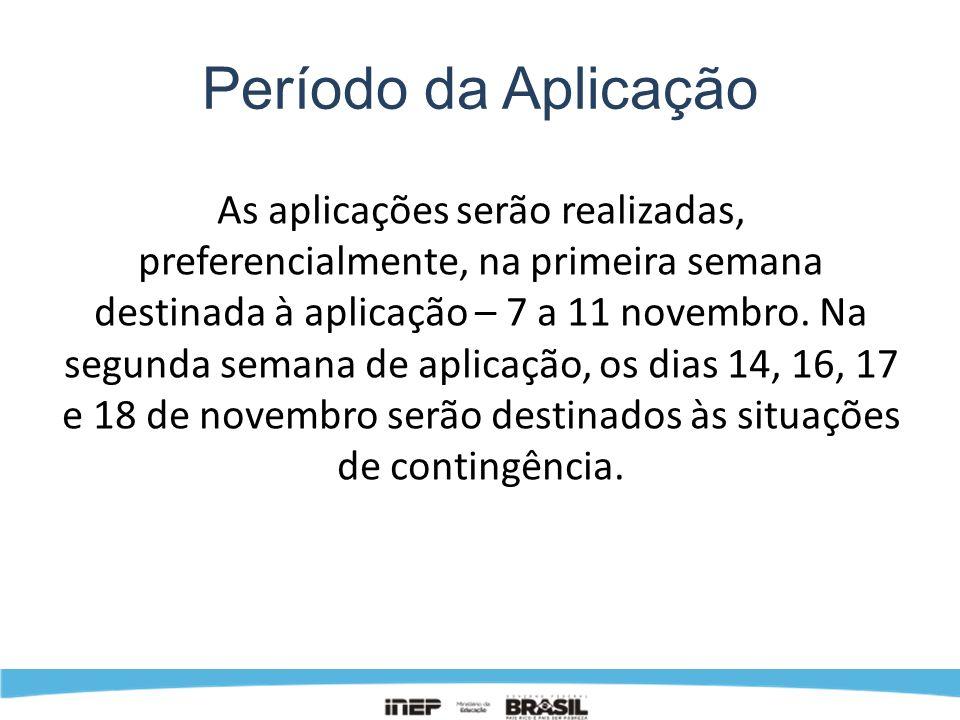 Período da Aplicação As aplicações serão realizadas, preferencialmente, na primeira semana destinada à aplicação – 7 a 11 novembro. Na segunda semana