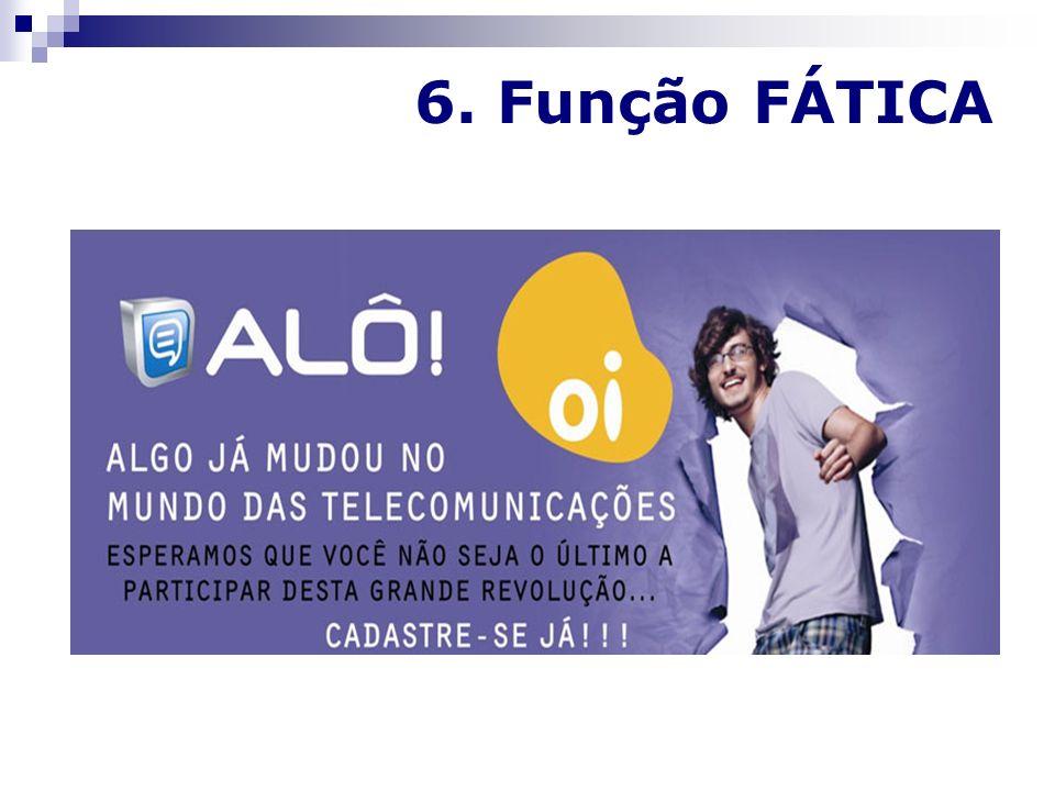 6. Função FÁTICA