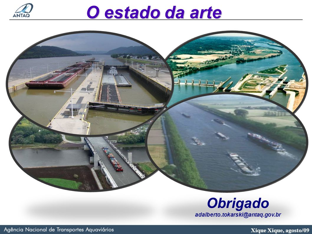 O estado da arte Obrigado adalberto.tokarski@antaq.gov.br