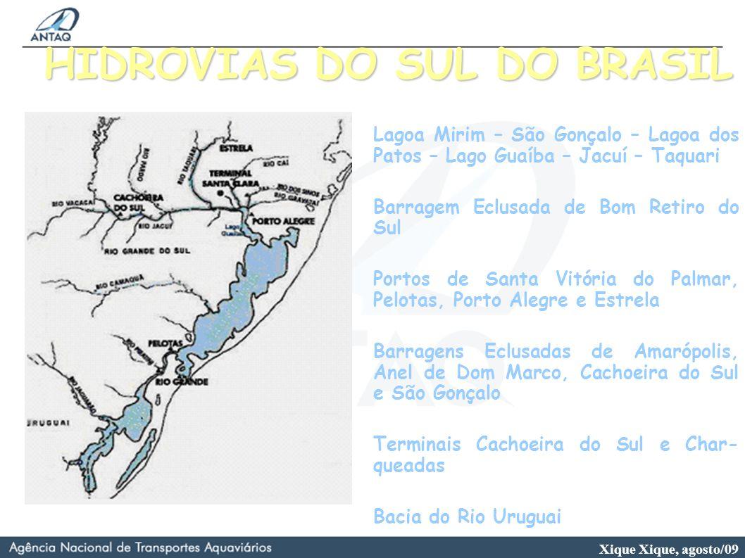 Xique Xique, agosto/09 HIDROVIAS DO SUL DO BRASIL Lagoa Mirim – São Gonçalo – Lagoa dos Patos – Lago Guaíba – Jacuí – Taquari Barragem Eclusada de Bom