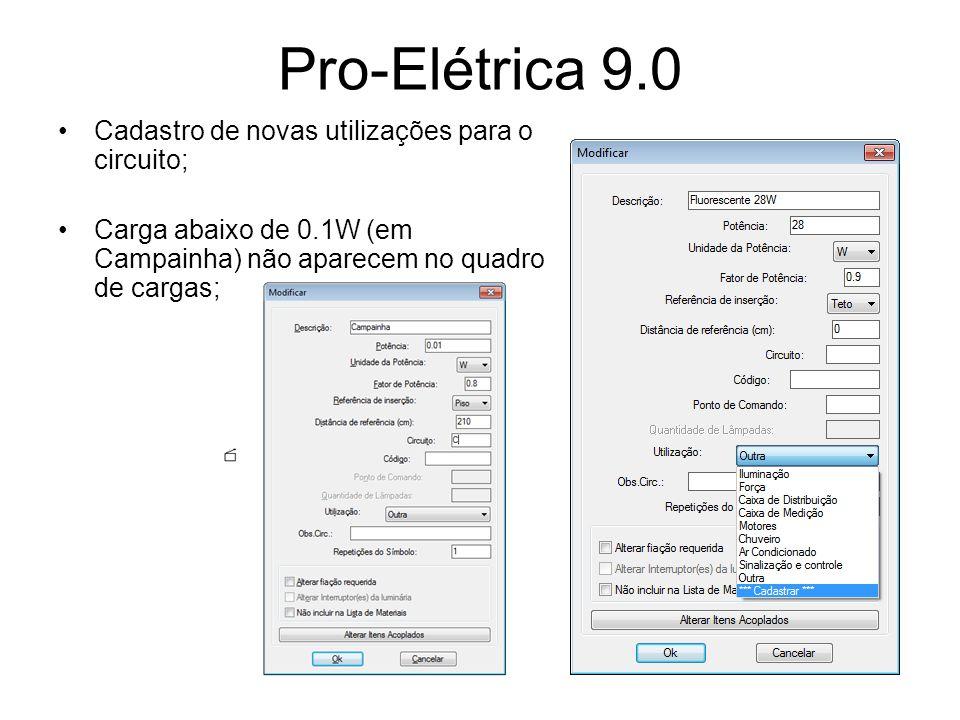 Pro-Elétrica 9.0 Cadastro de novas utilizações para o circuito; Carga abaixo de 0.1W (em Campainha) não aparecem no quadro de cargas;