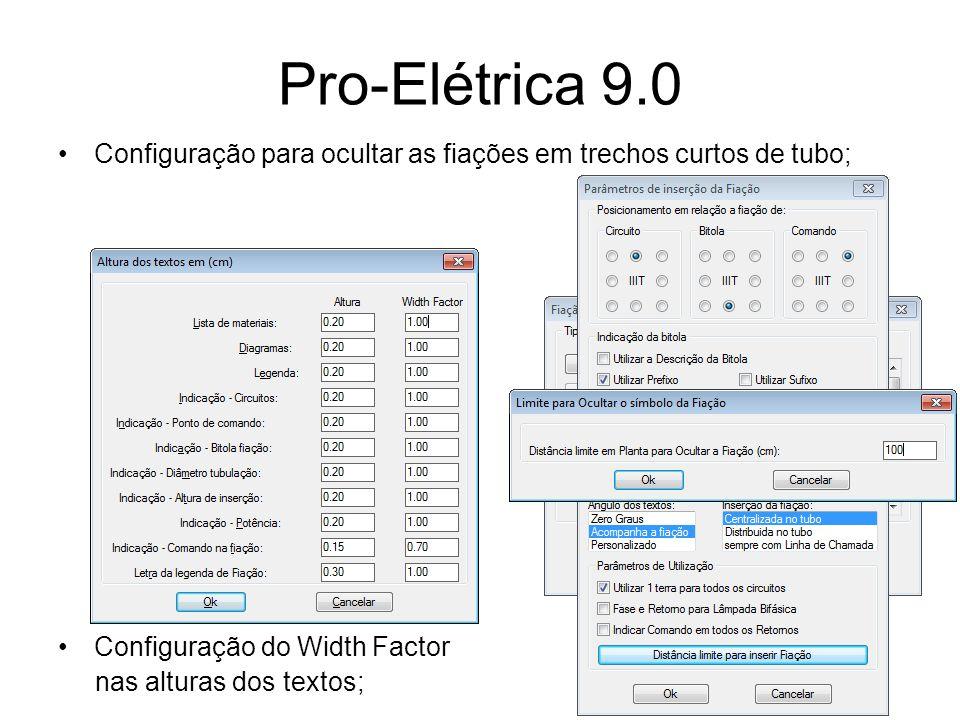 Pro-Elétrica 9.0 Configuração para ocultar as fiações em trechos curtos de tubo; Configuração do Width Factor nas alturas dos textos;