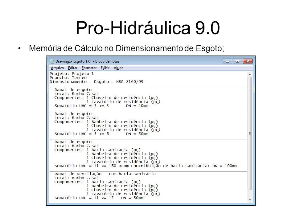 Pro-Hidráulica 9.0 Memória de Cálculo no Dimensionamento de Esgoto;