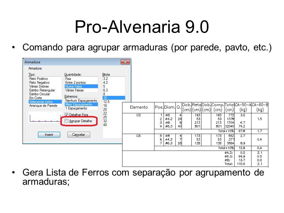 Pro-Alvenaria 9.0 Otimizado o grau de inteligência de inserir Fiadas Automático em Planta do Assistente de projetos; Otimizado o grau de inteligência de gerar Vistas do Assistente de projetos; Busca automática do comprimento do bloco de amarração; Configuração dos parâmetros de projeto [Config=>Configurações Avançadas => Parâmetros de Projeto]