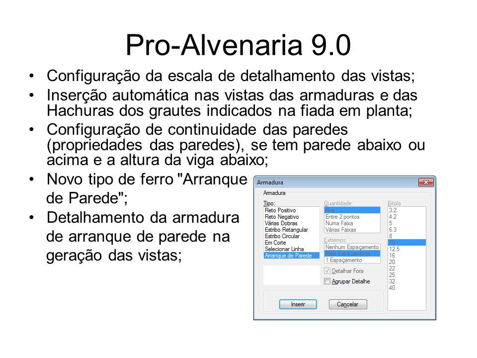 Pro-Alvenaria 9.0 Desenho da Viga de Apoio nas vistas; Desenho da Laje nas vistas; Cotagem Automática das vistas; Opção de Fiada de travamento nas vistas;