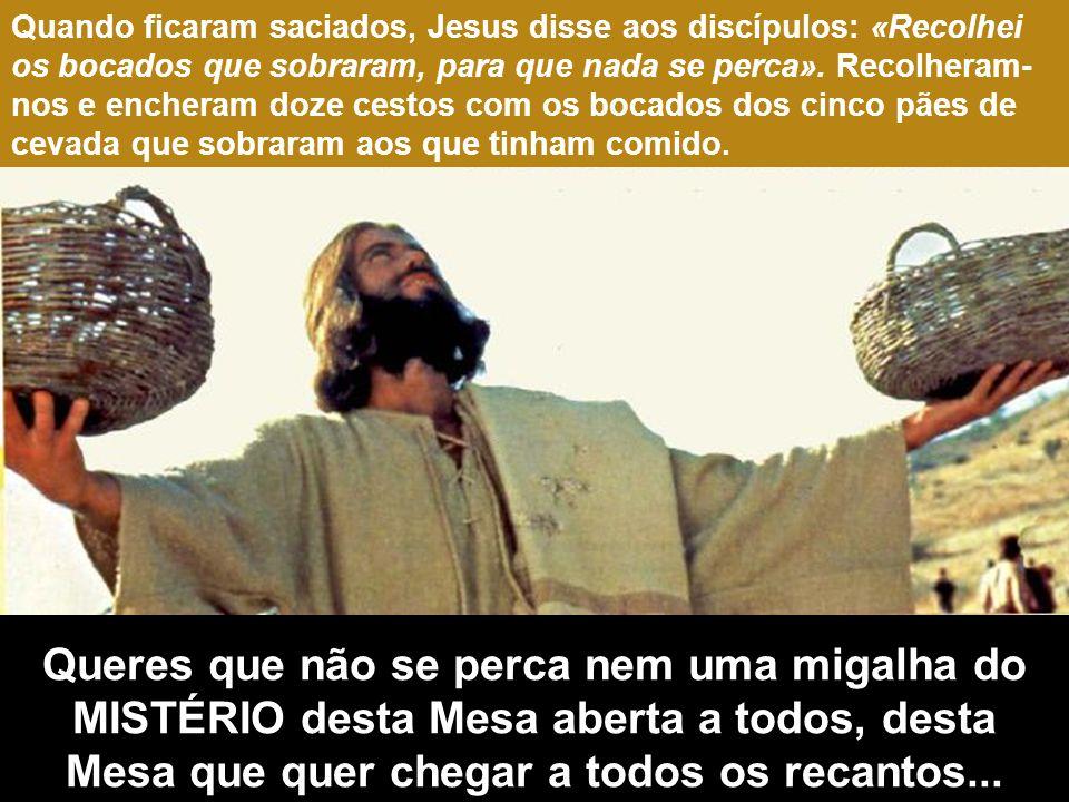 Então, Jesus tomou os pães, deu graças e distribuiu-os aos que estavam sentados, fazendo o mesmo com os peixes; e comeram quanto quiseram. CÂNTARO...e