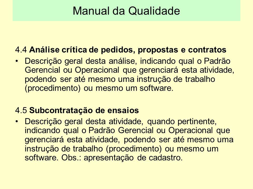 4.4 Análise crítica de pedidos, propostas e contratos Descrição geral desta análise, indicando qual o Padrão Gerencial ou Operacional que gerenciará e