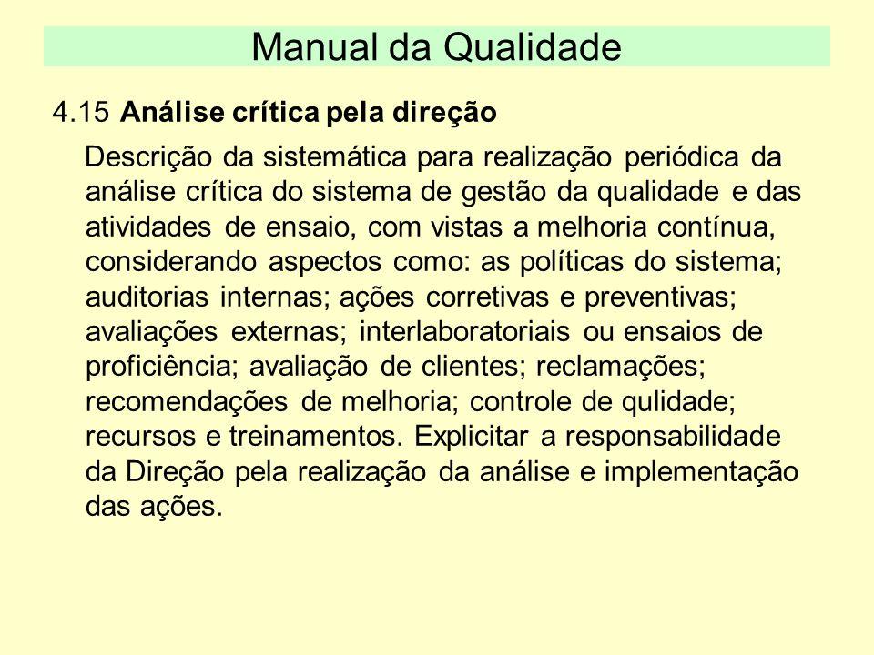 4.15 Análise crítica pela direção Descrição da sistemática para realização periódica da análise crítica do sistema de gestão da qualidade e das ativid