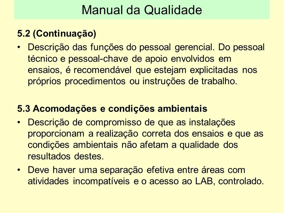 5.2 (Continuação) Descrição das funções do pessoal gerencial. Do pessoal técnico e pessoal-chave de apoio envolvidos em ensaios, é recomendável que es
