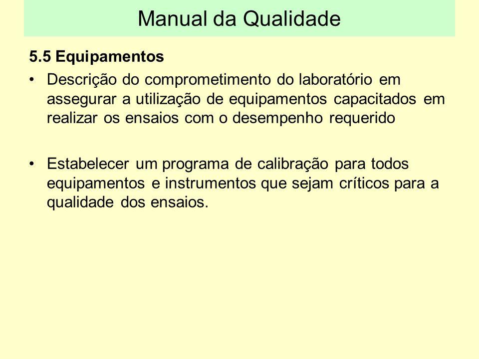 5.5 Equipamentos Descrição do comprometimento do laboratório em assegurar a utilização de equipamentos capacitados em realizar os ensaios com o desemp
