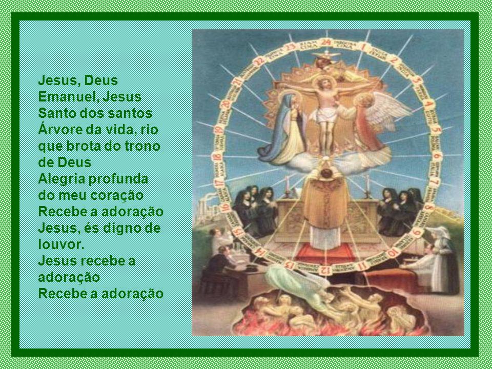 Jesus, Pão da vida Jesus, Luz do mundo Príncipe da paz, maravilhoso conselheiro Fonte de eternidade e amor