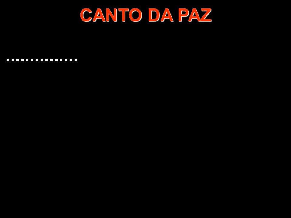 CANTO DA PAZ...............