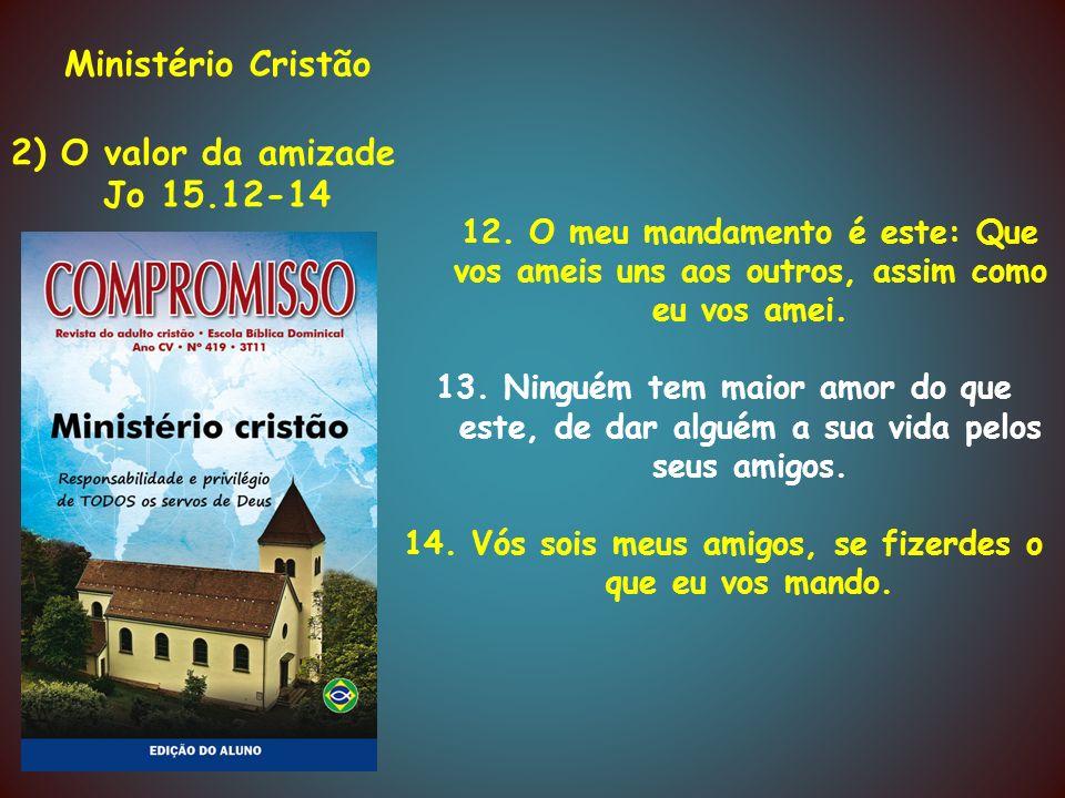 Ministério Cristão 3) O dever da solidariedade Rm 13.8-10 8.