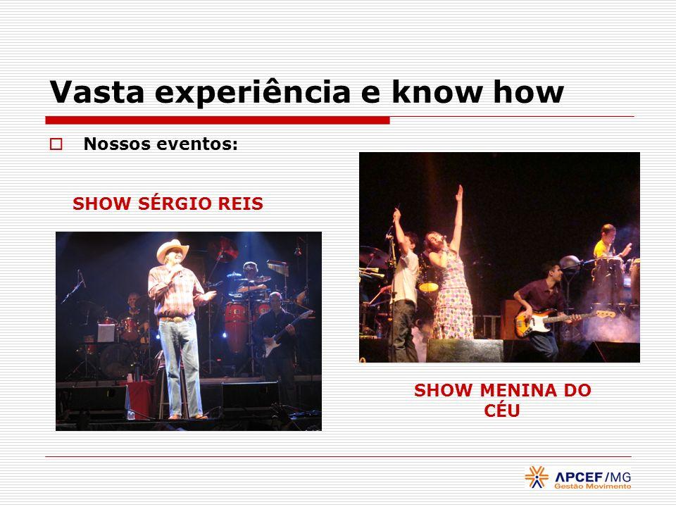 Vasta experiência e know how Nossos eventos: SHOW SÉRGIO REIS SHOW MENINA DO CÉU
