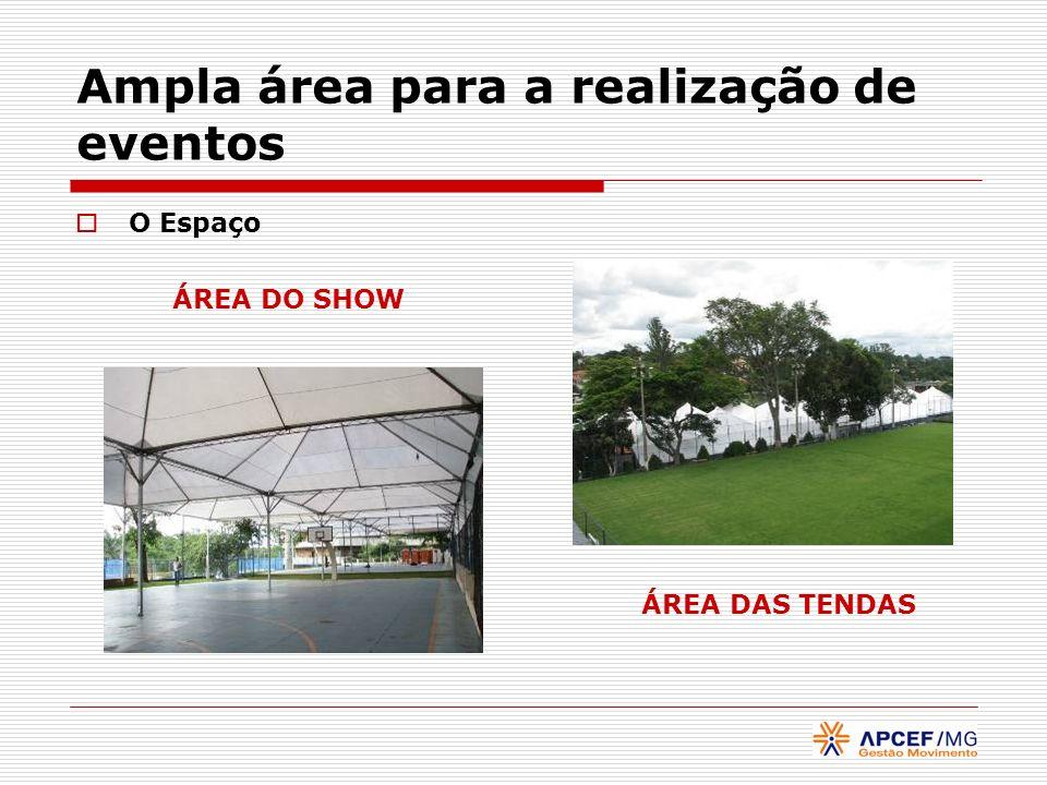 Ampla área para a realização de eventos O Espaço ÁREA DO SHOW ÁREA DAS TENDAS