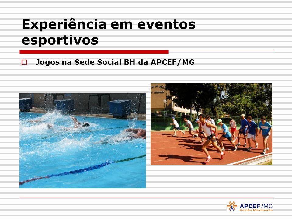 Experiência em eventos esportivos Jogos na Sede Social BH da APCEF/MG