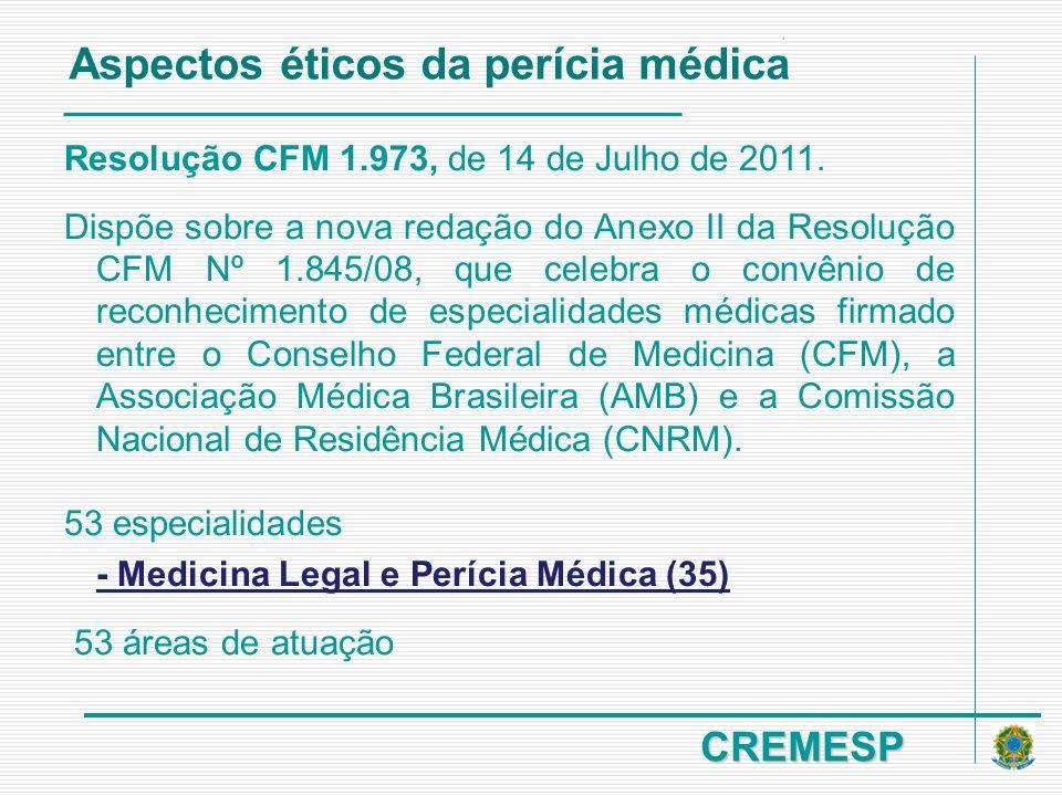CREMESP Resolução 1635/02 CFM CONSIDERANDO que a perícia médico-legal é um ato médico, e como tal deve ser realizada, observando-se os princípios éticos contidos no Código de Ética Médica; Aspectos éticos da perícia médica