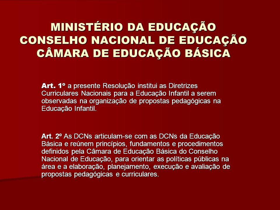 MINISTÉRIO DA EDUCAÇÃO CONSELHO NACIONAL DE EDUCAÇÃO CÂMARA DE EDUCAÇÃO BÁSICA O 1§ preconiza que as P.