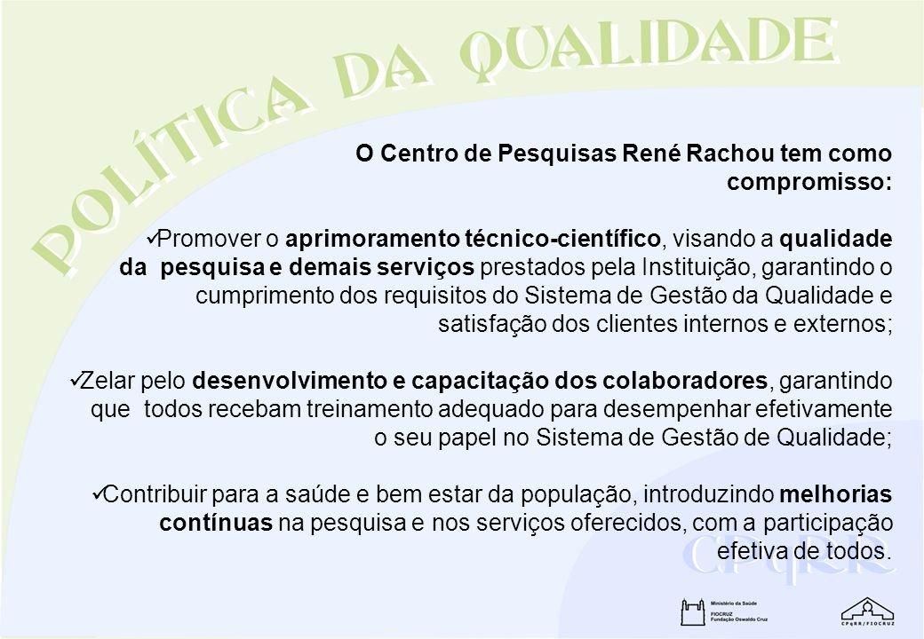 O Centro de Pesquisas René Rachou tem como compromisso: Promover o aprimoramento técnico-científico, visando a qualidade da pesquisa e demais serviços