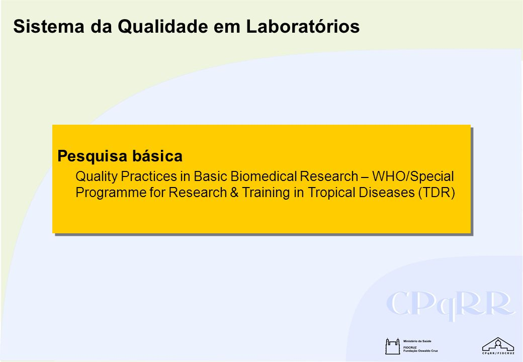 Pesquisa básica Quality Practices in Basic Biomedical Research – WHO/Special Programme for Research & Training in Tropical Diseases (TDR) Pesquisa bás