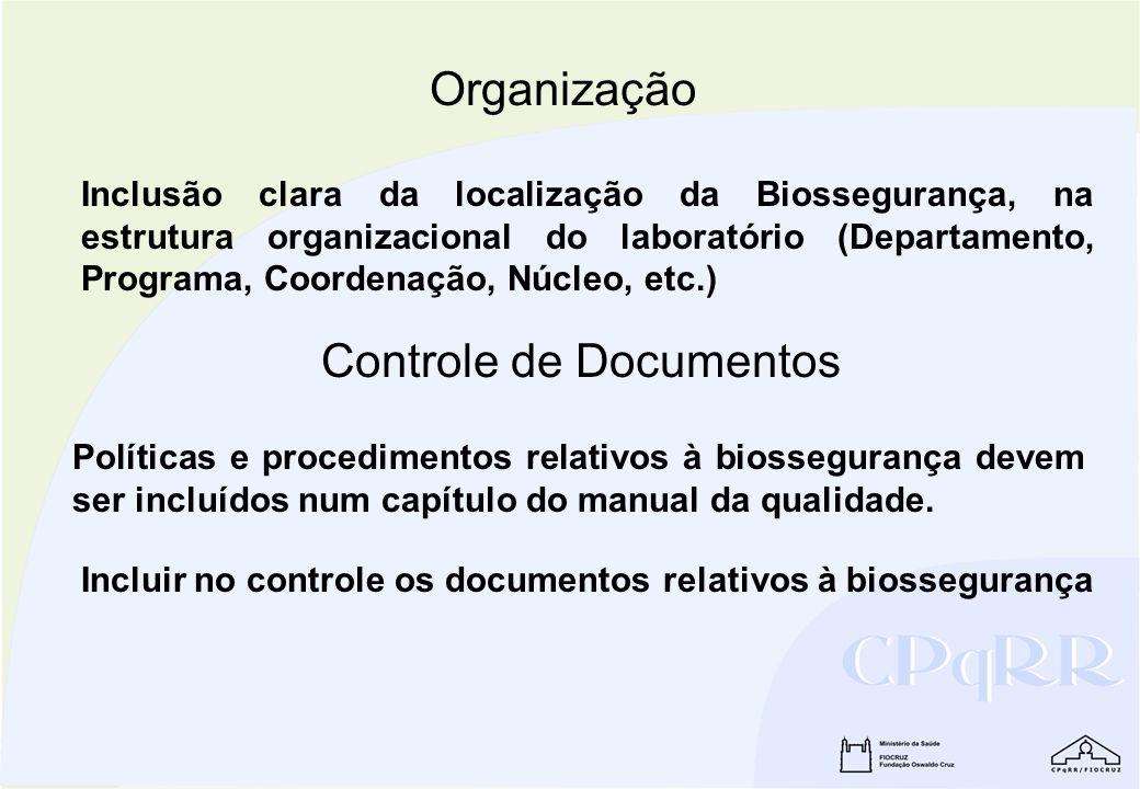 Organização Inclusão clara da localização da Biossegurança, na estrutura organizacional do laboratório (Departamento, Programa, Coordenação, Núcleo, e