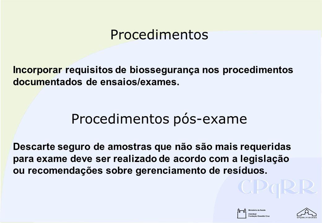 Incorporar requisitos de biossegurança nos procedimentos documentados de ensaios/exames. Procedimentos Descarte seguro de amostras que não são mais re