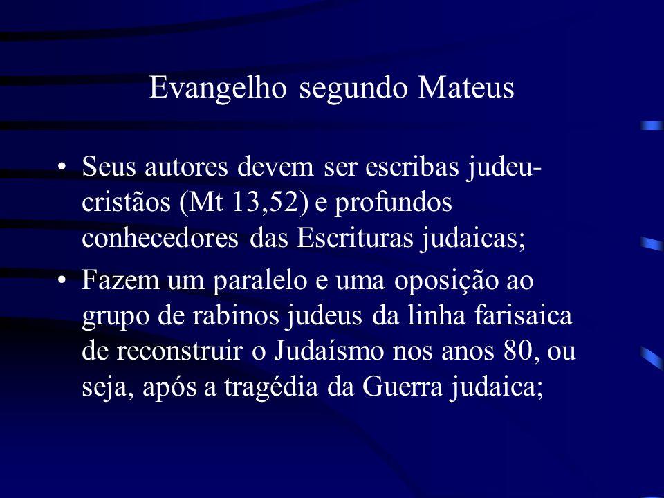 Evangelho segundo Mateus Seus autores devem ser escribas judeu- cristãos (Mt 13,52) e profundos conhecedores das Escrituras judaicas; Fazem um paralel