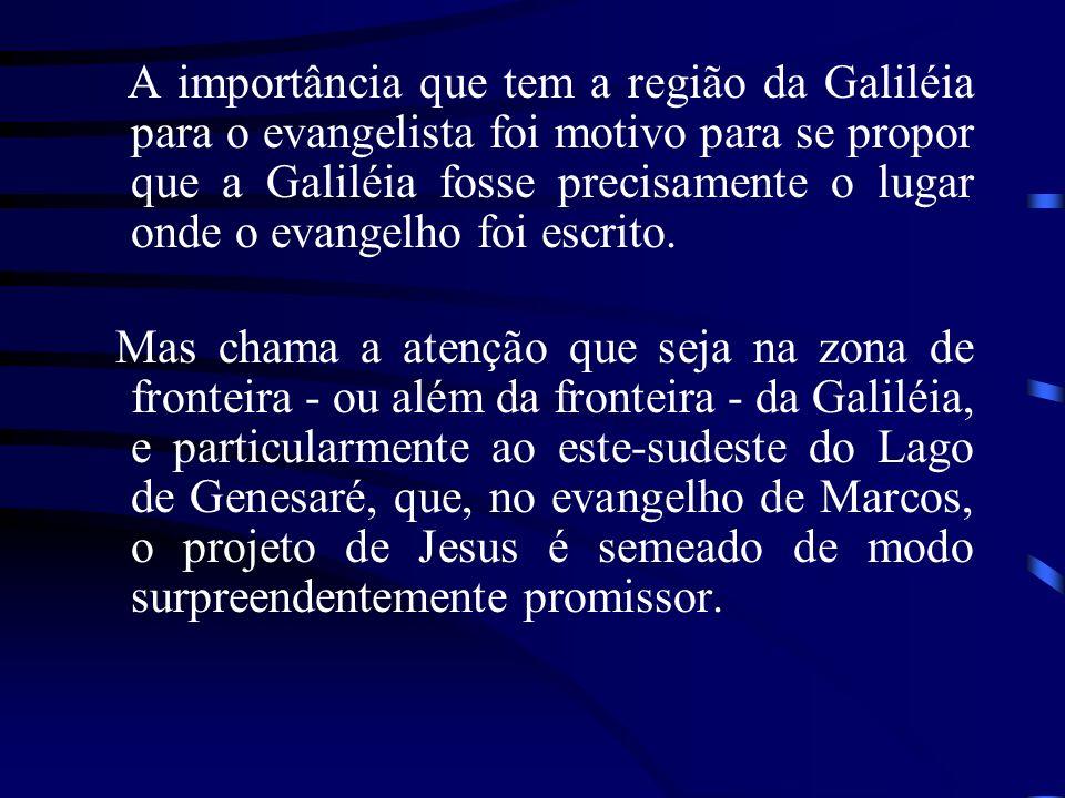A importância que tem a região da Galiléia para o evangelista foi motivo para se propor que a Galiléia fosse precisamente o lugar onde o evangelho foi