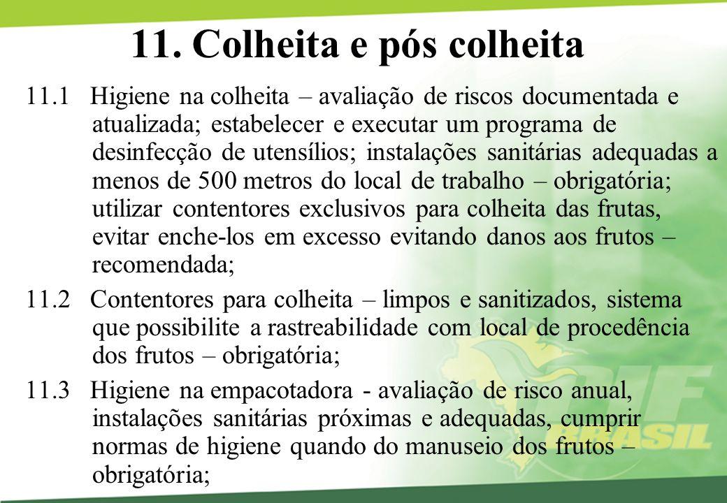 11. Colheita e pós colheita 11.1 Higiene na colheita – avaliação de riscos documentada e atualizada; estabelecer e executar um programa de desinfecção