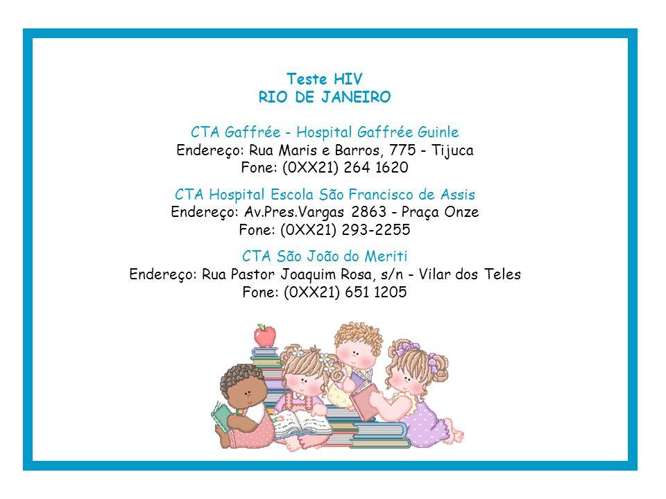Teste HIV RIO DE JANEIRO Coordenação Estadual de DST/AIDS - SES - RJ Endereço : Rua do México, 128 - 4º andar, sala 415 - Castelo, Rio de Janeiro - RJ