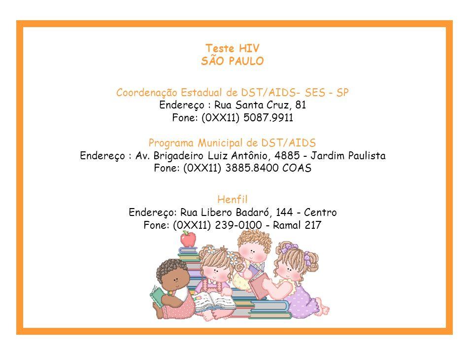 Teste HIV RIO DE JANEIRO CTA Gaffrée - Hospital Gaffrée Guinle Endereço: Rua Maris e Barros, 775 - Tijuca Fone: (0XX21) 264 1620 CTA Hospital Escola S