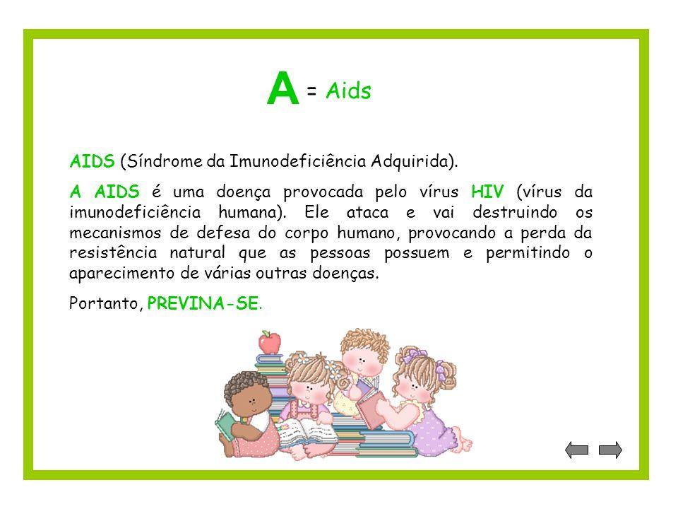 AIDS (Síndrome da Imunodeficiência Adquirida).