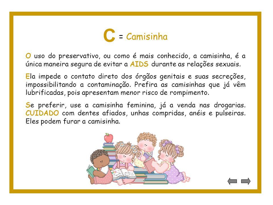 O uso do preservativo, ou como é mais conhecido, a camisinha, é a única maneira segura de evitar a AIDS durante as relações sexuais.
