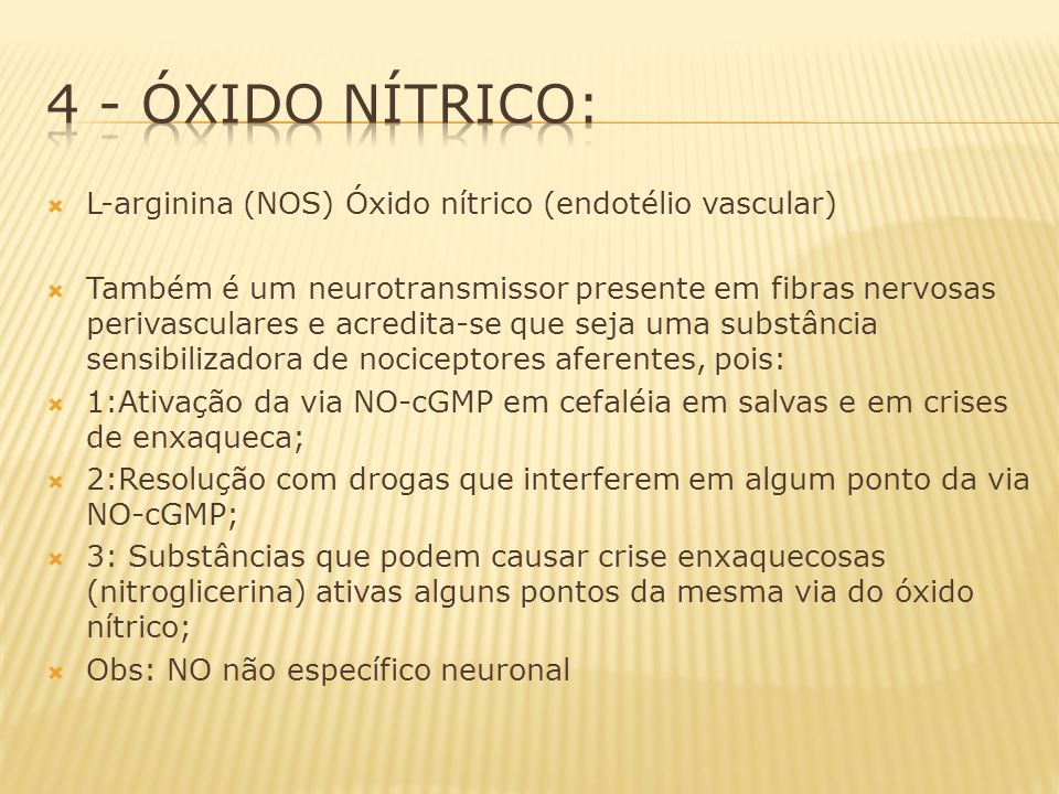L-arginina (NOS) Óxido nítrico (endotélio vascular) Também é um neurotransmissor presente em fibras nervosas perivasculares e acredita-se que seja uma
