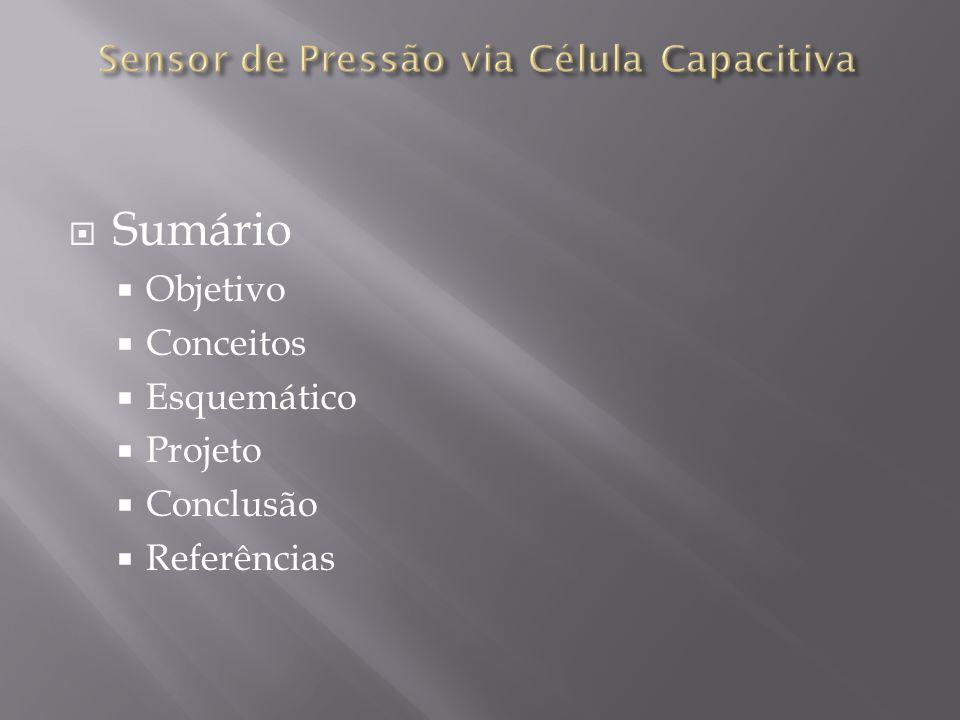 Sumário Objetivo Conceitos Esquemático Projeto Conclusão Referências