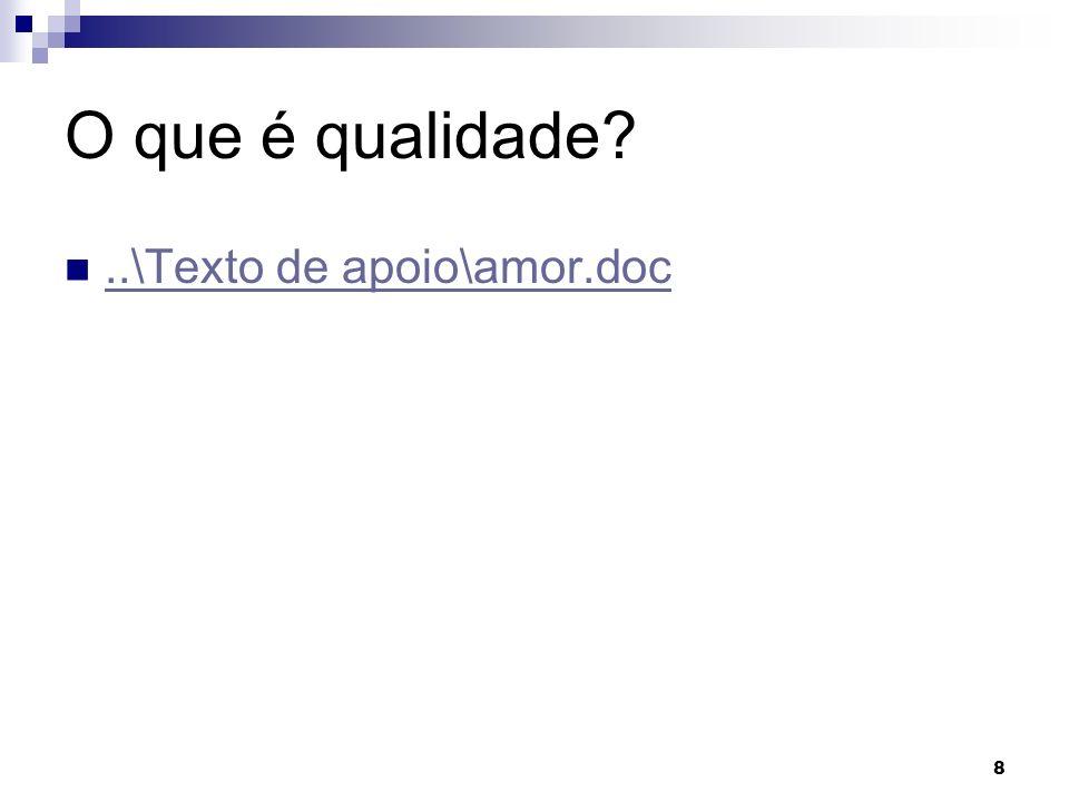 8 O que é qualidade?..\Texto de apoio\amor.doc