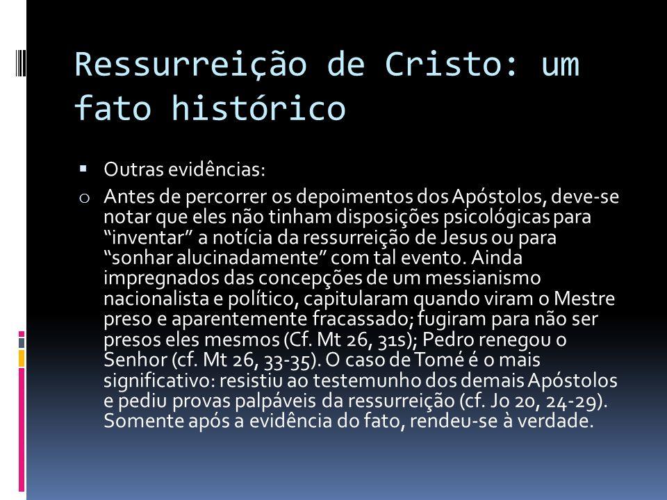 Ressurreição de Cristo: um fato histórico Outras evidências: o Antes de percorrer os depoimentos dos Apóstolos, deve-se notar que eles não tinham disp