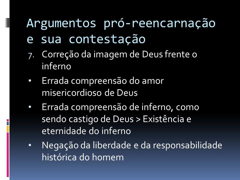 Argumentos pró-reencarnação e sua contestação 7. Correção da imagem de Deus frente o inferno Errada compreensão do amor misericordioso de Deus Errada