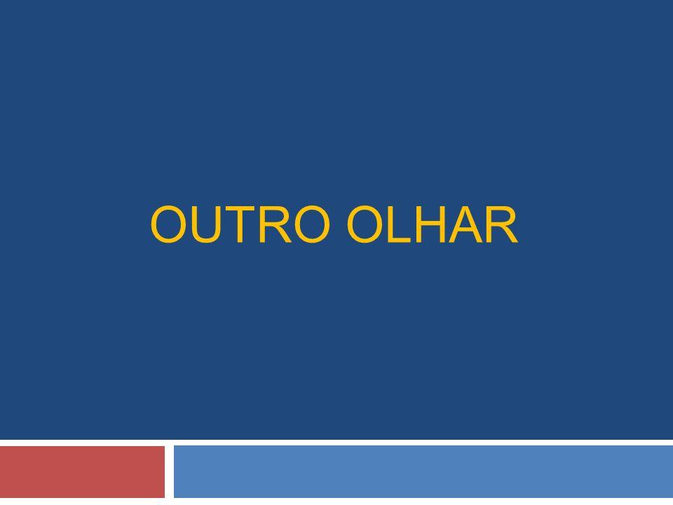 OUTRO OLHAR