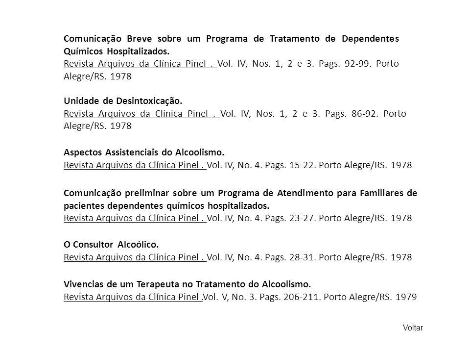 Comunicação Breve sobre um Programa de Tratamento de Dependentes Químicos Hospitalizados. Revista Arquivos da Clínica Pinel. Vol. IV, Nos. 1, 2 e 3. P