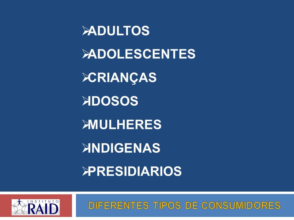 ADULTOS ADOLESCENTES CRIANÇAS IDOSOS MULHERES INDIGENAS PRESIDIARIOS