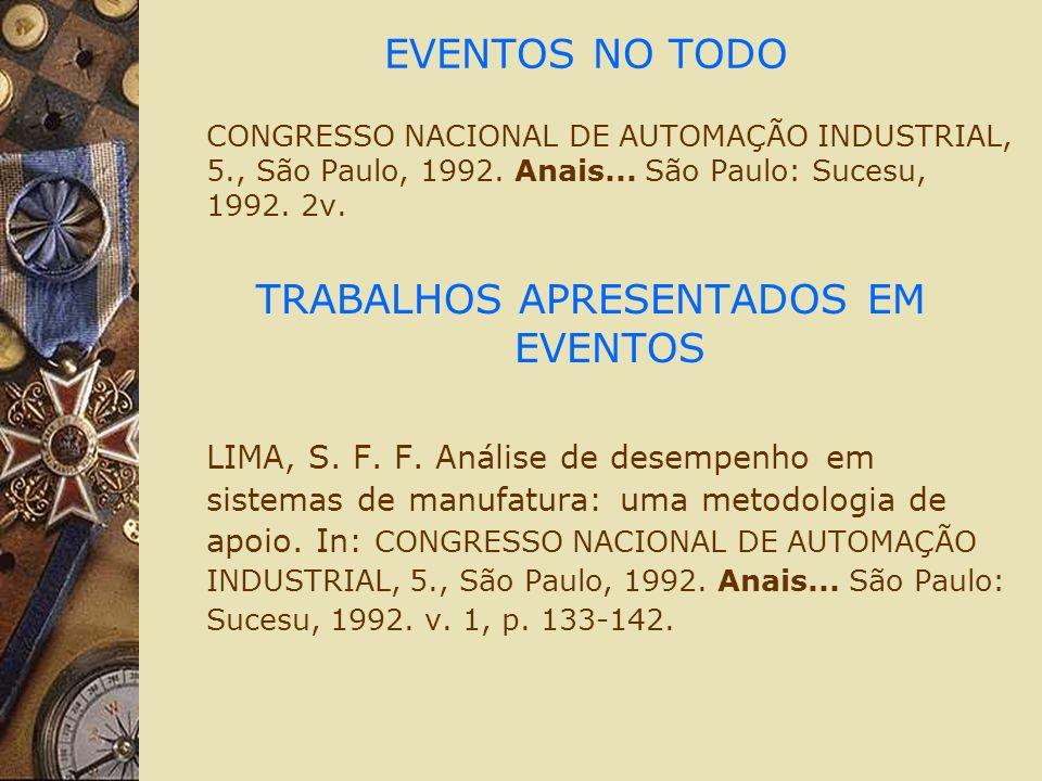 EVENTOS NO TODO CONGRESSO NACIONAL DE AUTOMAÇÃO INDUSTRIAL, 5., São Paulo, 1992. Anais... São Paulo: Sucesu, 1992. 2v. TRABALHOS APRESENTADOS EM EVENT